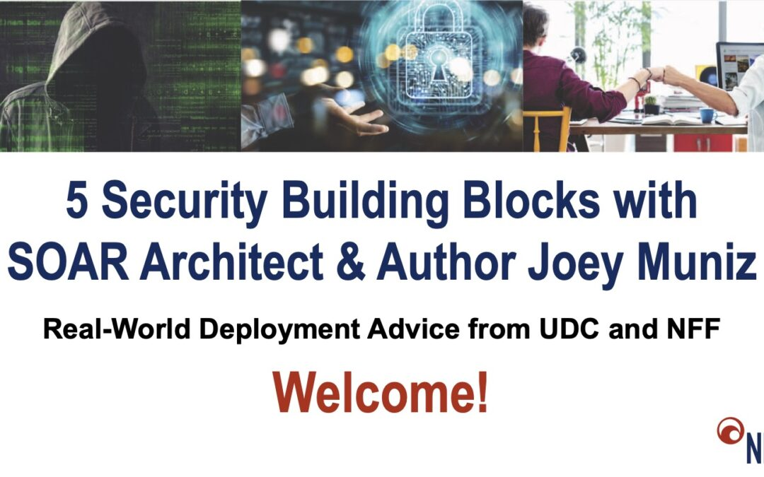 5 Security Building Blocks with SOAR Architect & Author Joey Muniz
